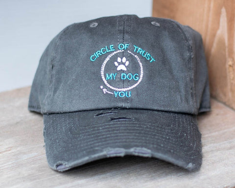My Dog and Circle of Trust Distressed Classic Hat