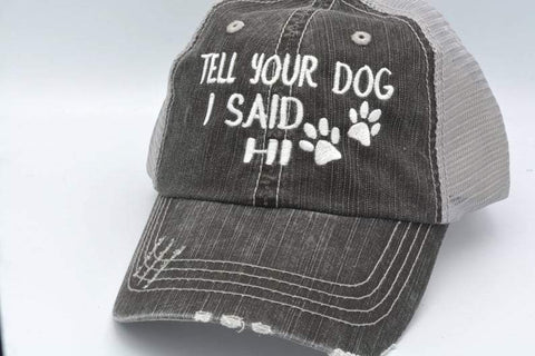 Tell Your Dog I Said Hi Distressed Charcoal Mesh Hat (Pony Tail )