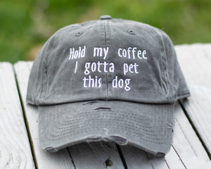 Hold My Coffee I Gotta Pet This Dog Distressed Classic Hat
