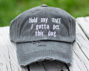 Hold My Stuff I Gotta Pet This Dog Distressed Classic Hat