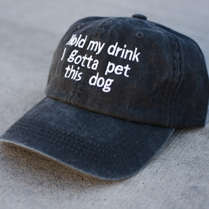 Braided Rope Bones With Free Hold My Drink I Gotta Pet This Dog Hat
