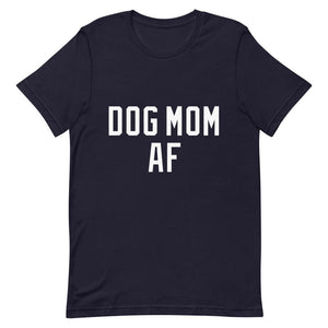 Dog Mom AF Short-Sleeve Unisex T-Shirt