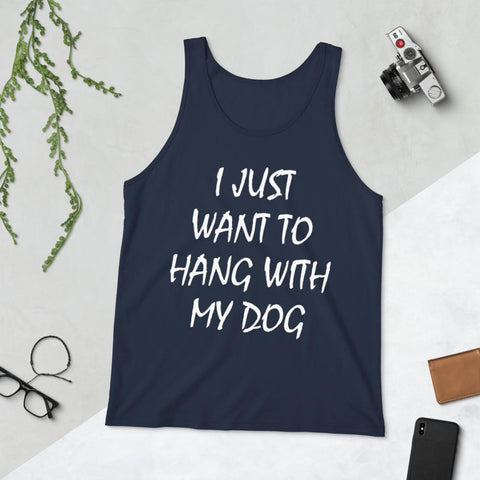 I Just Want To Hang Out With My Dog Unisex Tank Top