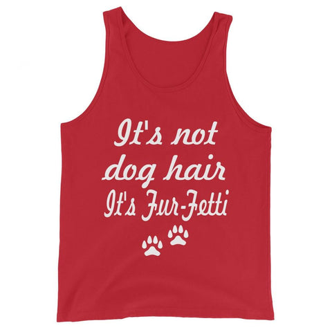 It's Not Dog Hair It's Fur-Fetti Unisex Tank Top