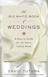 Big White Book of Weddings by David Tutera