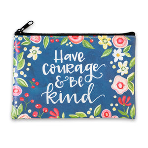 Have Courage and Be Kind Zippered Bag