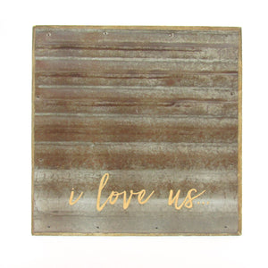 Galvanized I Love Us Sign