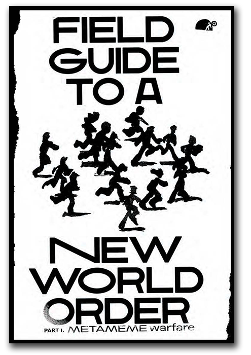 Field Guide to a New World Order Pt. I - Metameme Warfare