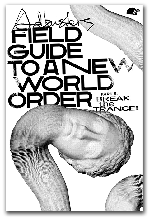 Field Guide to a New World Order Pt. II - Break the Trance