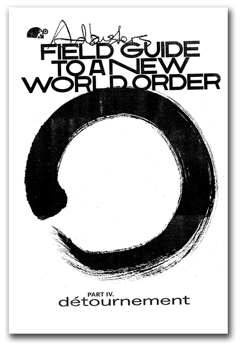 Field Guide to a New World Order Pt. IV - détournement
