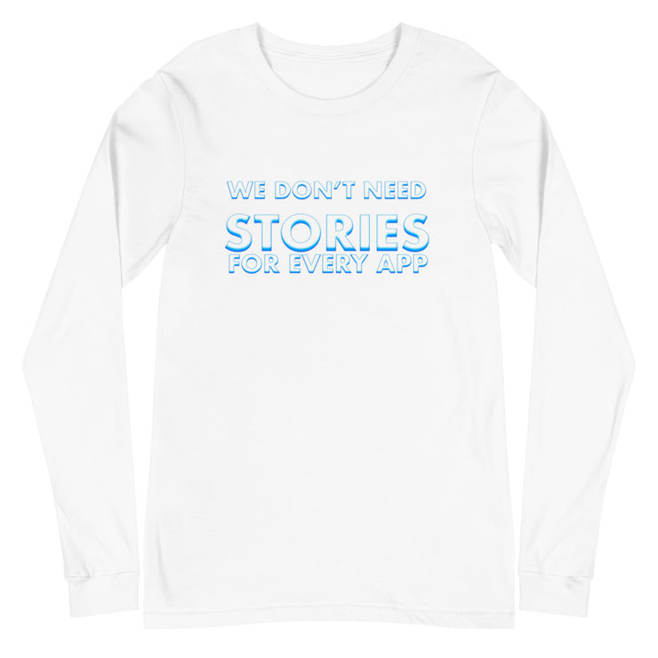 No Stories for My App Long Sleeve (White)