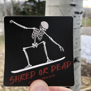 Shred or Dead Sticker - Slope Mountain Gear
