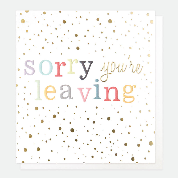 SORRY YOUR LEAVING CONFETTI CARD