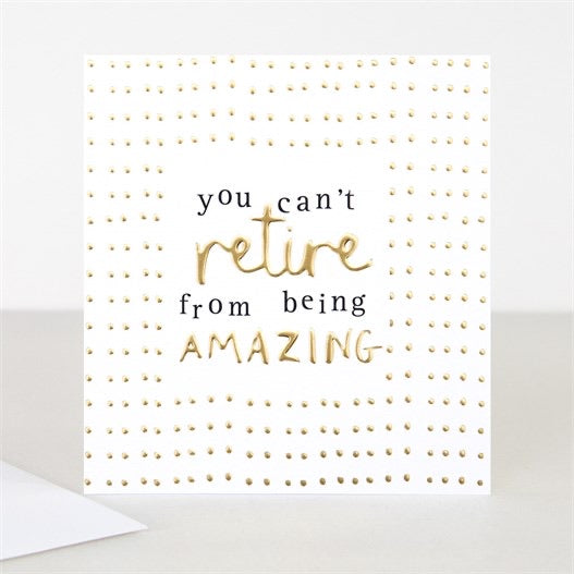 YOU CAN'T RETIRE FROM BEING AMAZING CARD