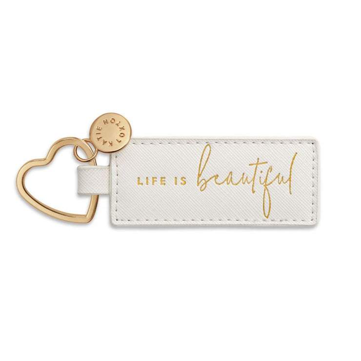 LIFE IS BEAUTIFUL SENTIMENT KEYRING