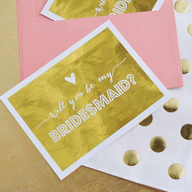 Will you be my Bridesmaid' Gold Foil Card