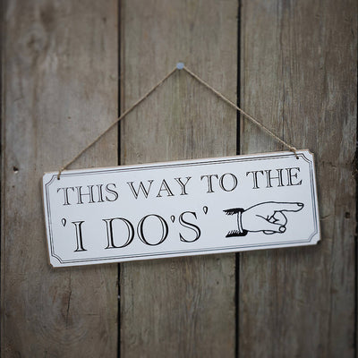 'This way to the 'I DO's'  Sign