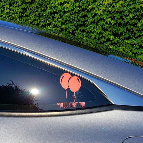 You'll Float Too - vinyl car window decal
