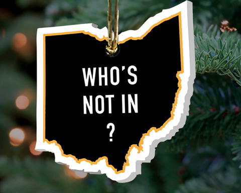 """Who's Not In?"" Ornament"