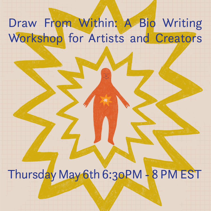 Draw From Within: A Bio Writing Workshop for Artists and Creators