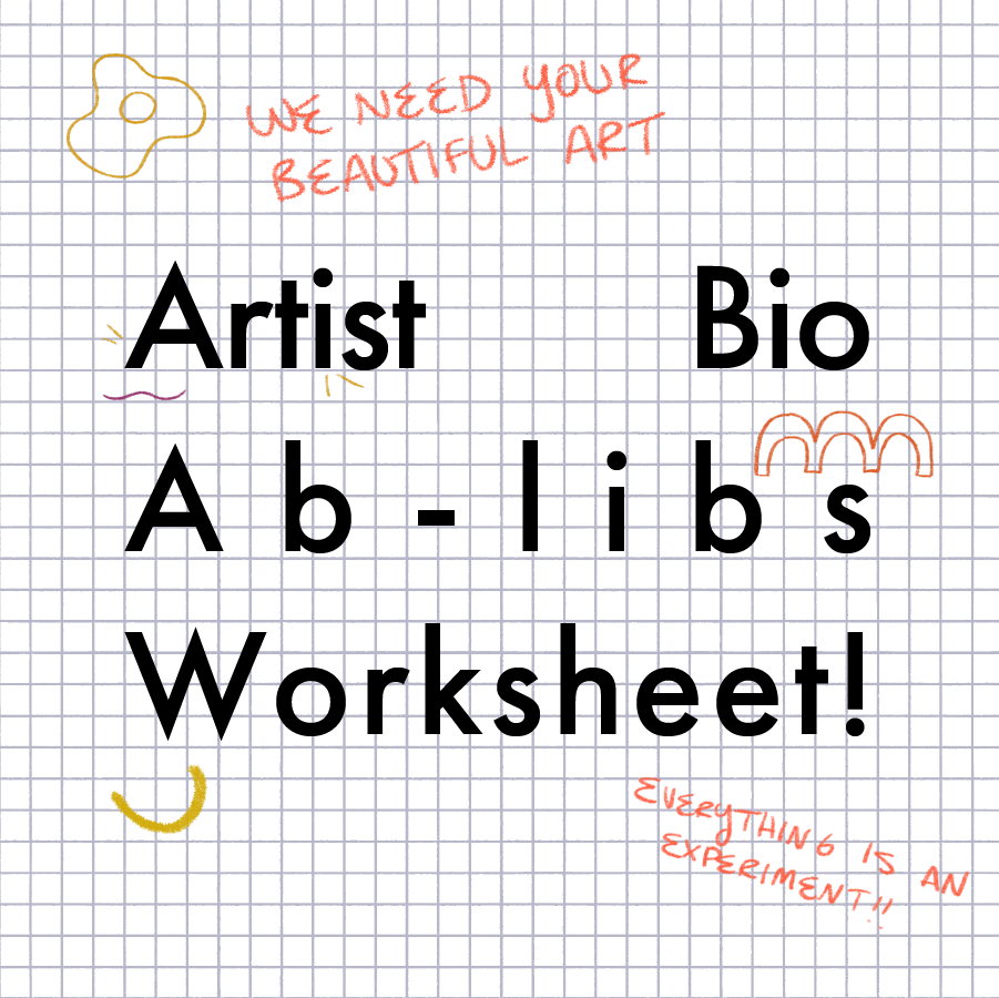 Artist Bio Ab-libs Worksheet!