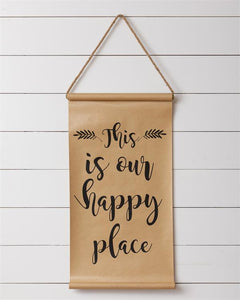This Is Our Happy Place Scroll