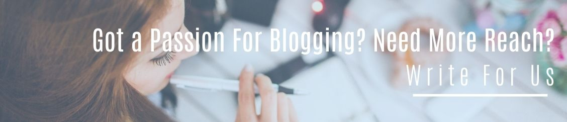 Got a passion for blogging? Need more reach? Write for us!