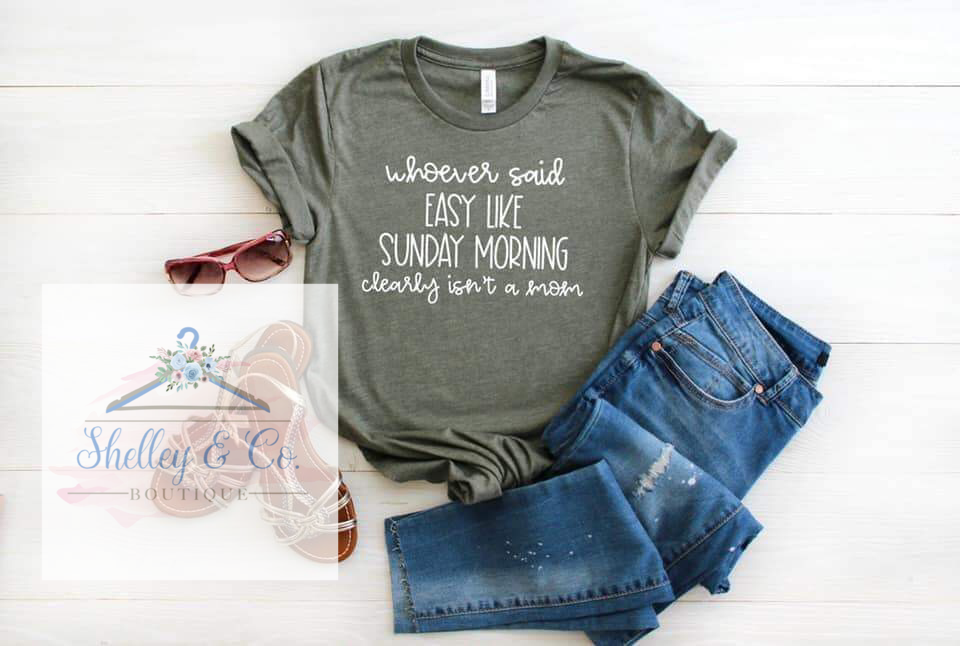 Whoever Said Easy Like Sunday Morning....T-Shirt-Adult