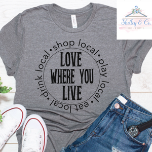 Love Where You Live T-Shirt-Adult