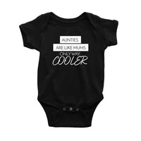 Aunties are like Mums, Only Way Cooler Onesie