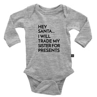 Hey Santa I Will Trade My Sister For Presents Onesie
