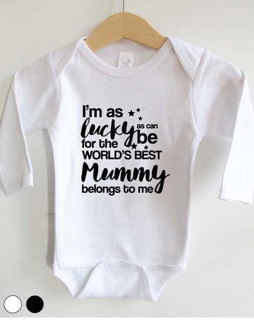 I'm as lucky as can be for the world's best mummy belongs to me