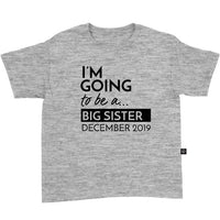 I'm Going to be a Big Sister {month, year} T-Shirt