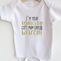 I'm your Father's Day Gift, Mum says your're welcome