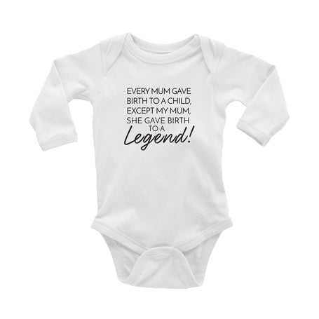 Every Mum Gave Birth to a Child, Except my Mum, She Gave Birth to a Legend Onesie