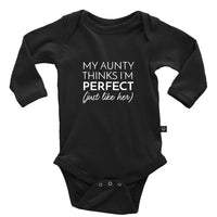 My Aunty Thinks I'm Perfect Just Like Her Onesie