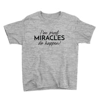 I'm Proof Miracles do Happen T-Shirt