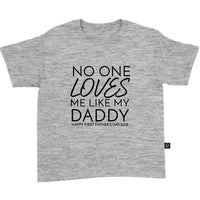 No One Loves Me Like My Daddy Happy First Father's Day 2019 T-Shirt