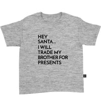 Hey Santa I Will Trade My Brother For Presents T-Shirt