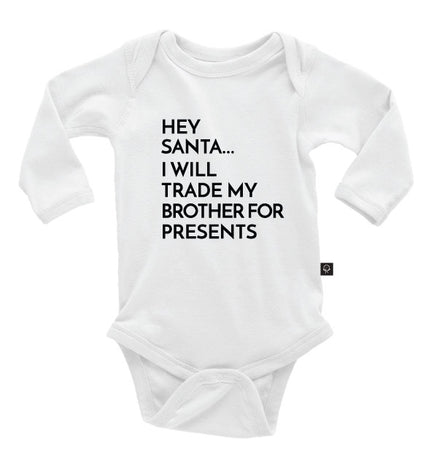 Hey Santa I Will Trade My Brother For Presents Onesie