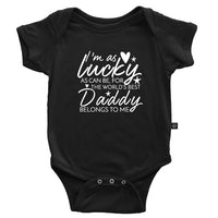 I'm As Lucky As Can Be For The Worlds Best Daddy Belongs to Me Onesie