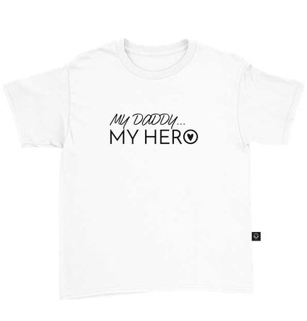 My Daddy My Hero T-Shirt