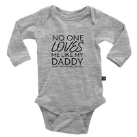 No One Loves Me Like My Daddy Happy First Father's Day 2019 Onesie