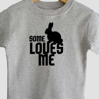 Somebunny loves me t-shirt