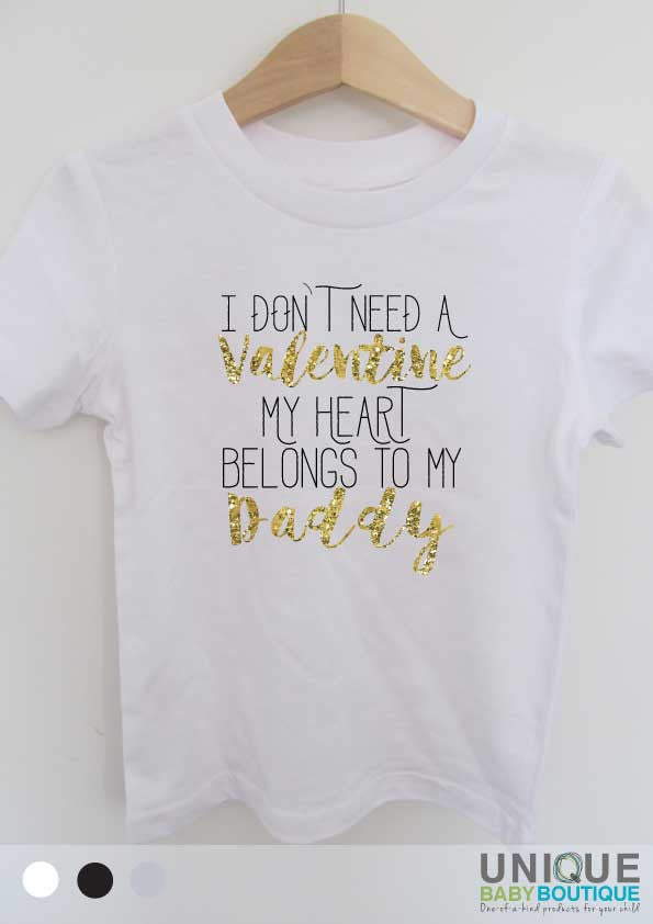 I don't need a valentine my heart belongs to my daddy - t-shirt