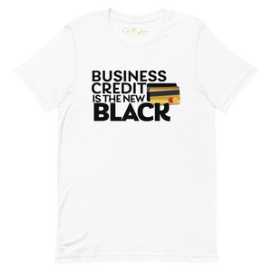 """Business Credit Is The New Black"" T-Shirt"