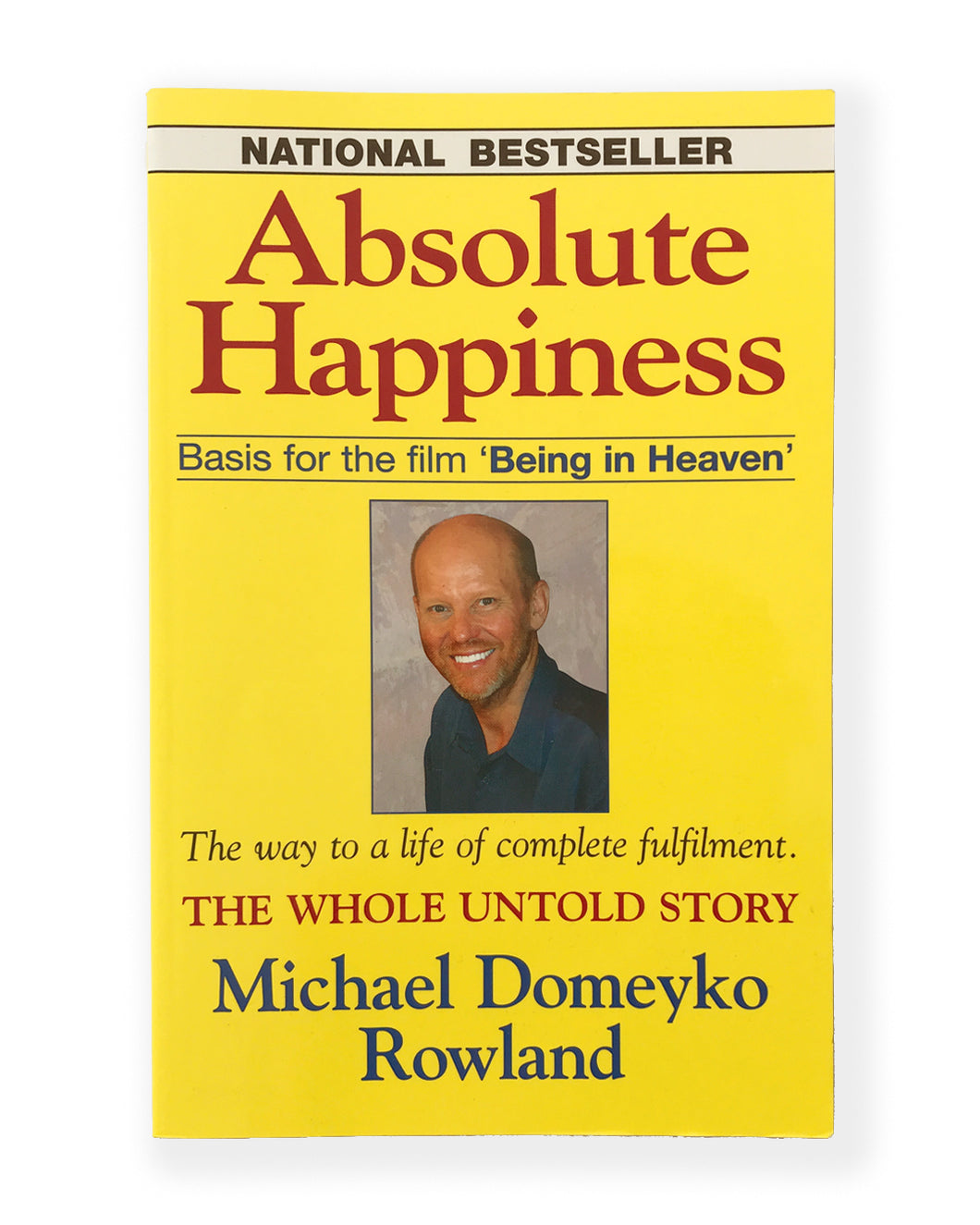 Absolute Happiness - The way to a life of complete fulfilment - SuccessLoveFreedom