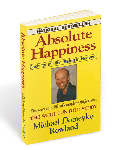 Absolute Happiness - The way to a life of complete fulfilment - Success Love Freedom
