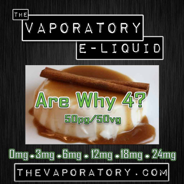 The Vaporatory® Are, Why, 4? E-Liquid