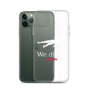 """We Did It"" iPhone Case"